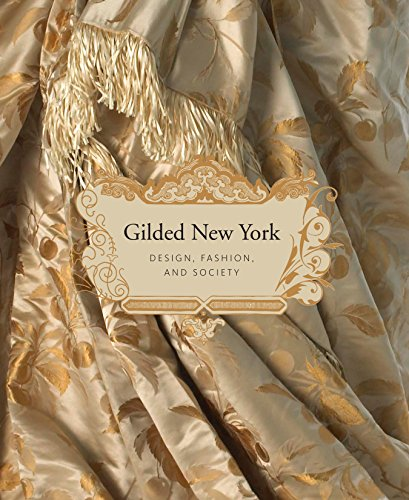 9781580933674: Gilded New York: Design and Fashion 1883-1905
