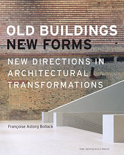 Old Buildings, New Forms: Bollack, Francoise