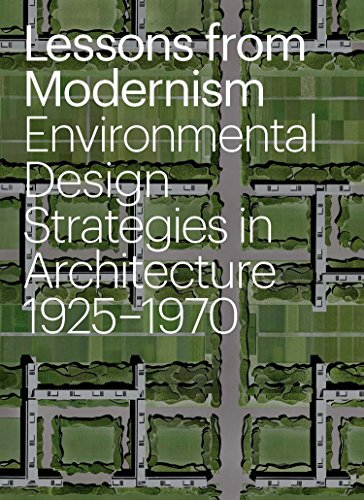 9781580933841: Lessons from Modernism: Environmental Design Strategies in Architecture, 1925 - 1970
