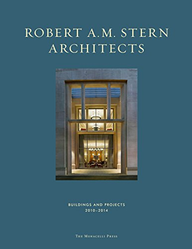 Robert A. M. Stern Achitects Buildings and Projects 2010-2014