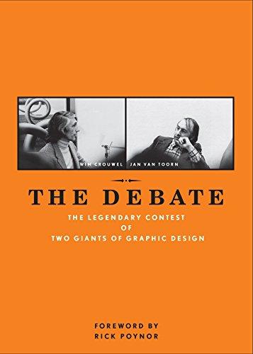 The Debate: The Legendary Contest of Two: Crouwel, Wim, van