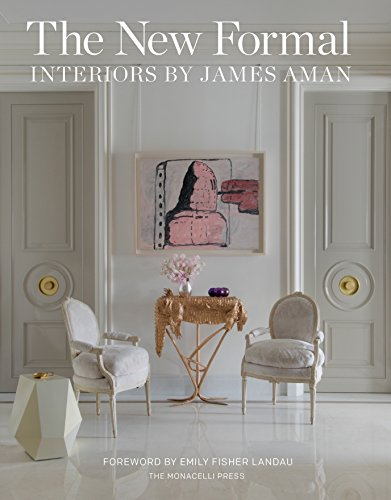 The New Formal: Interiors by James Aman (Hardcover): James Aman