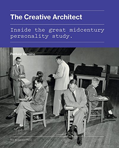 The Creative Architect: Inside the Great Midcentury Personality Study (Hardcover): Pierluigi ...