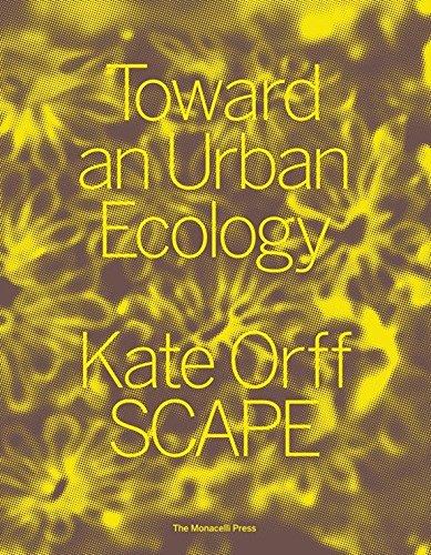 Toward an Urban Ecology: SCAPE / Landscape Architecture: Orff, Kate