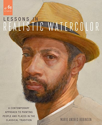 9781580934459: Lessons in Realistic WaterColor A Contemporary Approach to Painting People and Places in the Classical Tradition
