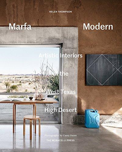 Marfa Modern: Artful Interiors on the High Desert Plains: Thompson, Helen