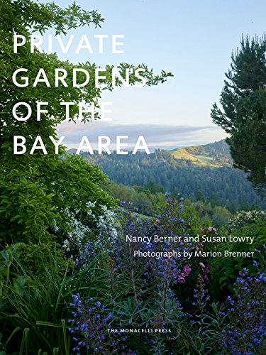 Private Gardens of the Bay Area: Lowry, Susan, Berner, Nancy