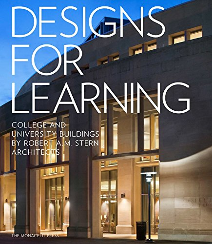 Designs for Learning: College and University Buildings: Stern, Robert A.M.;