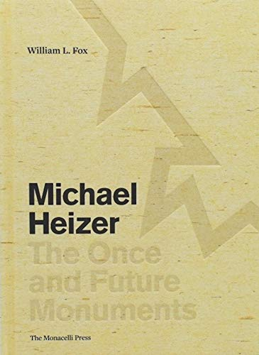 9781580935203: Michael Heizer: The Once and Future Monuments