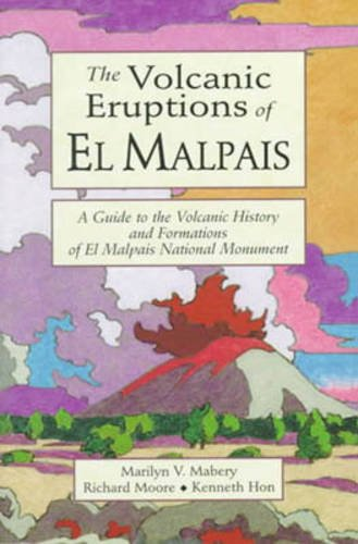 9781580960076: Volcanic Eruptions of El Malpais, The: A Guide to the Volcanic History & Formations of El Malpais Natl Monument