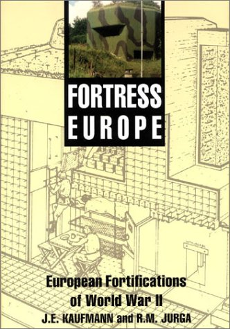 9781580970006: Fortress Europe: European Fortifications of World War II