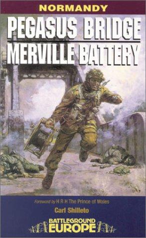 9781580970105: Normandy : Pegasus Bridge and Merville Battery (Battleground Europe)