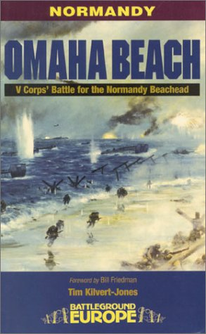 9781580970150: Omaha Beach: V Corps' Battle for the Normandy Beachead (Battleground Europe)