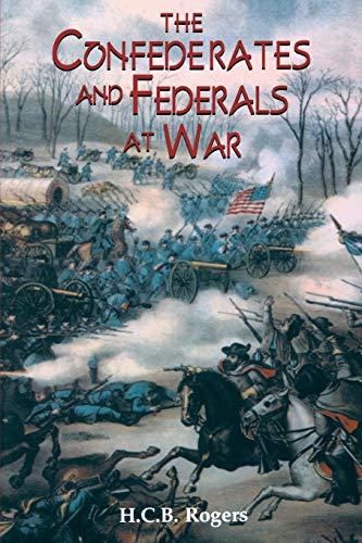 9781580970310: Confederates And Federals At War