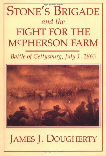 9781580970327: Stone's Brigade and the Fight for the McPherson Farm