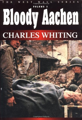 9781580970549: Bloody Aachen (West Wall Series)