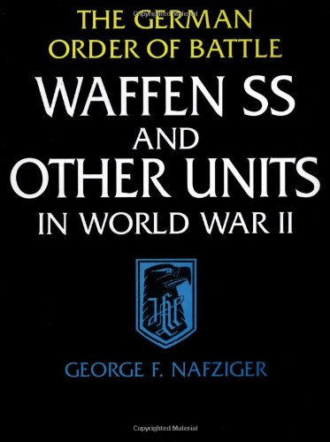 9781580970587: The German Order of Battle: Waffen SS and Other Units in World War 2