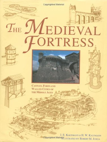9781580970624: The Medieval Fortresses: Castles, Forts and Walled Cities of the Middle Ages