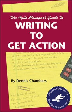 9781580990080: The Agile Manager's Guide to Writing to Get Action (The Agile Manager Series)