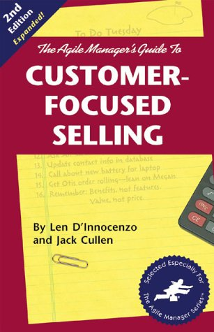 9781580990219: The Agile Manager's Guide to Customer-Focused Selling (2nd Edition)