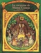 9781581051735: La Sorpresa De Mama Coneja / A Surprise for Mother Rabbit (Cuentos Para Todo El Ano / Stories the Year 'round) (Spanish Edition)