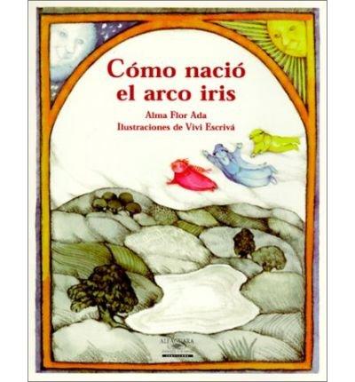 9781581051759: Como Nacio el Arco Iris (Cuentos Para Todo el Ano (Big Books)) (Spanish Edition)