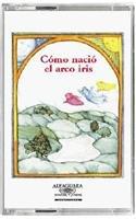 9781581051759: Como Nacio El Arco Iris / How the Rainbow Came to Be (Cuentos para todo el ano / Stories the year 'round) (Spanish Edition)