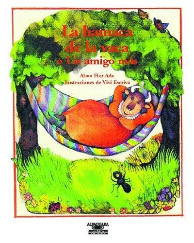 9781581051780: Le Hamaca de la Vaca: O Un Amigo Mas = In the Cow's Backyard (Cuentos para todo el ano/Stories the Year 'round)
