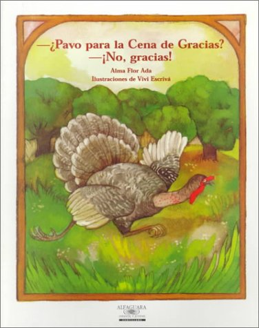 9781581051803: Pavo Por La Cena De Gracias? No, Gracias! / Turkey for Thanksgiving Dinner? No Thanks! (Cuentos Para Todo El Ano / Stories the Year 'round) (Spanish Edition)