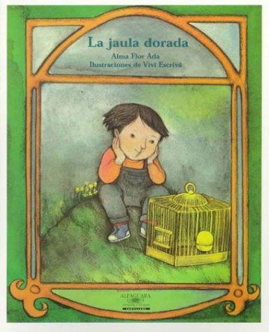 9781581051827: La Jaula Dorada (Cuentos Para Todo El Ano / Stories the Year 'round)