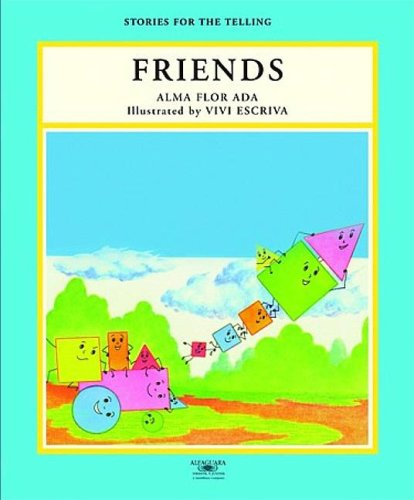 Friends (Stories for the Telling (Little Books)) (1581052340) by Alma Flor Ada