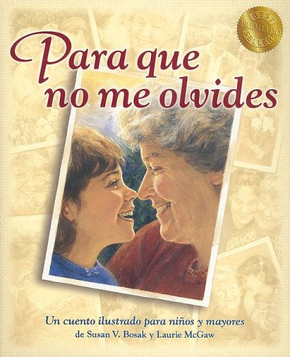 Para Que No Me Olvides / Something to Remember Me by (9781581054460) by Susan V. Bosak