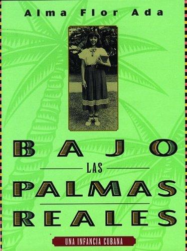Bajo las palmas reales (Puertas Al Sol) (Spanish Edition): Ada, Alma Flor