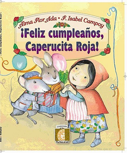 9781581057560: Feliz Cumpleanos, Caperucita Roja! (Happy Birthday, Little Red Riding Hood!) (Coleccion Puertas al Sol)