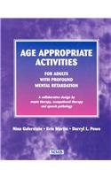 9781581060089: Age Appropriate Activities for Adults With Profound Mental Retardation: A Collaborative Design by Music Therapy, Occupational Therapy and Speech Pathology