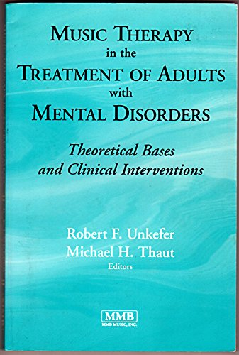 9781581060263: Music Therapy in the Treatment of Adults With Mental Disorders: Theoretical Bases and Clinical Interventions