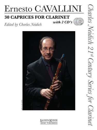 9781581061086: Cavallini: 30 Caprices for Clarinet (Charles Neidich 21st Century Series for Clarinet)