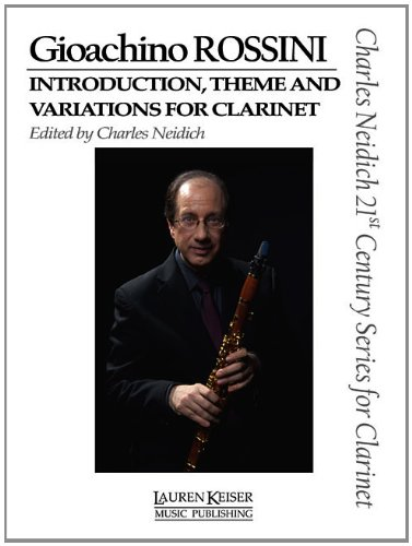 9781581061222: Gioachino Rossini - Introduction, Theme and Variations for Clarinet: Clarinet and Piano Charles Neidich 21st Century Series for Clarinet