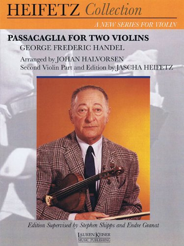 9781581061758: Passacaglia for Two Violins: for Violin and Piano Critical Urtext Edition Heifetz Collection