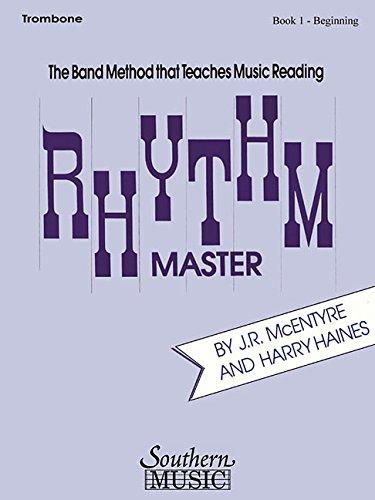 Rhythm Master - Book 1 (Beginner): Trombone: Southern Music Co.