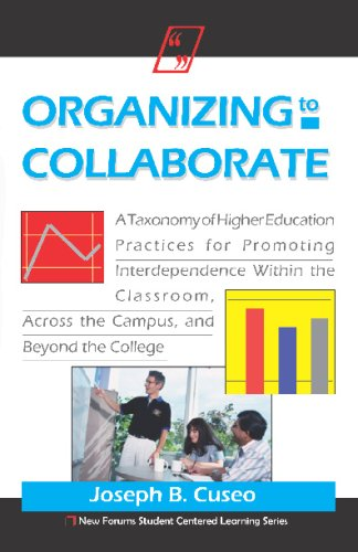 Organizing to Collaborate: A Taxonomy of Higher Education Practices for Promoting Interdependence ...