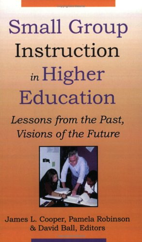 Small Group Instruction in Higher Education (1581070675) by Cooper, James L.; Robinson, Pamela; Ball, David