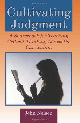 9781581071122: Cultivating Judgement: A Sourcebook for Teaching Critical Thinking....