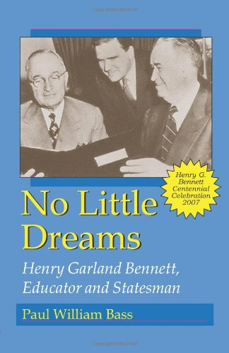 9781581071436: No Little Dreams: Henry Garland Bennett, Educator And Statesman