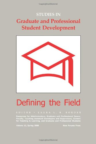 Studies In Graduate And Professional Student Development: Defining The Field (Studies in Graduate & Professional Student Development) (9781581071443) by Laura L. B. Border