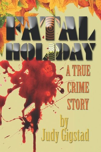 9781581071689: Fatal Holiday: A True Crime Story