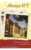 9781581071740: Always WT: West Texas A&M University Centennial History