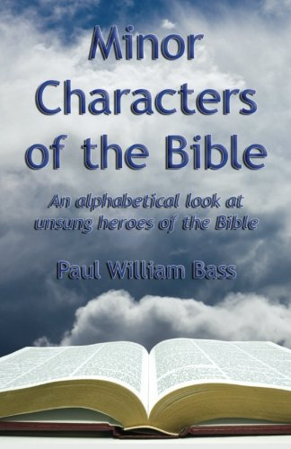 9781581071948: Minor Charcters of the Bible: An alphabetical look at unsung heroes of the Bible