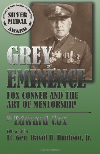 Grey Eminence: Fox Conner and the Art
