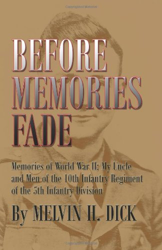 9781581072082: Before Memories Fade: Memories of World War II; My Uncle and Men of the 10th Infantry Regiment of the 5th Infantry Division